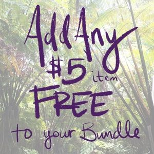 Add any $5 item to your bundle for FREE!